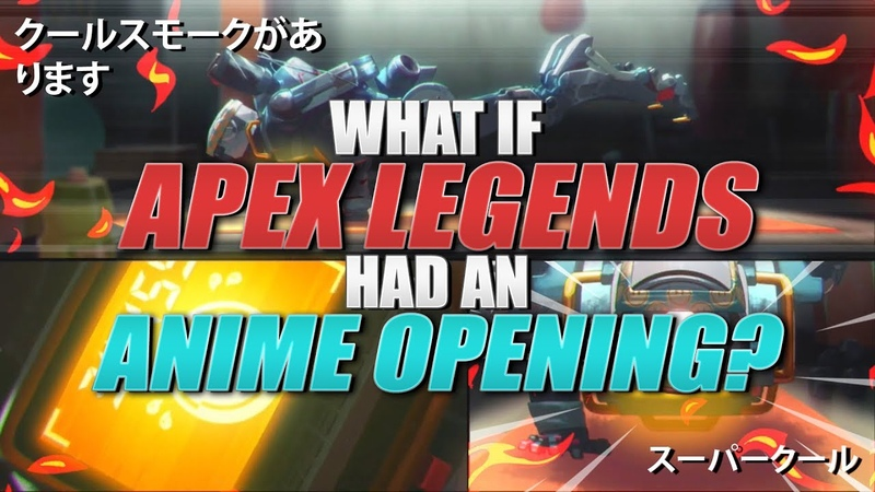 What if APEX LEGENDS had an anime opening