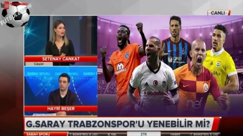 Galatasaray - Trabzonspor maçı öncesi Setenay Cankat, Hayri Beşer Sabah Sporu yorumları - YouTube