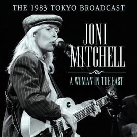Joni Mitchell альбом A Woman in the East (Live)