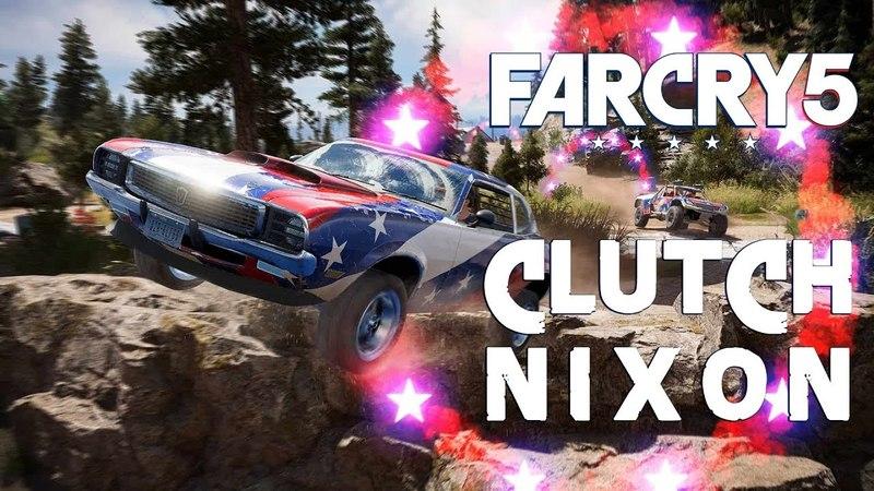 CLUTCH! NIXOOON - Far Cry 5 - A TRIBUTE TO CLUTCH NIXON
