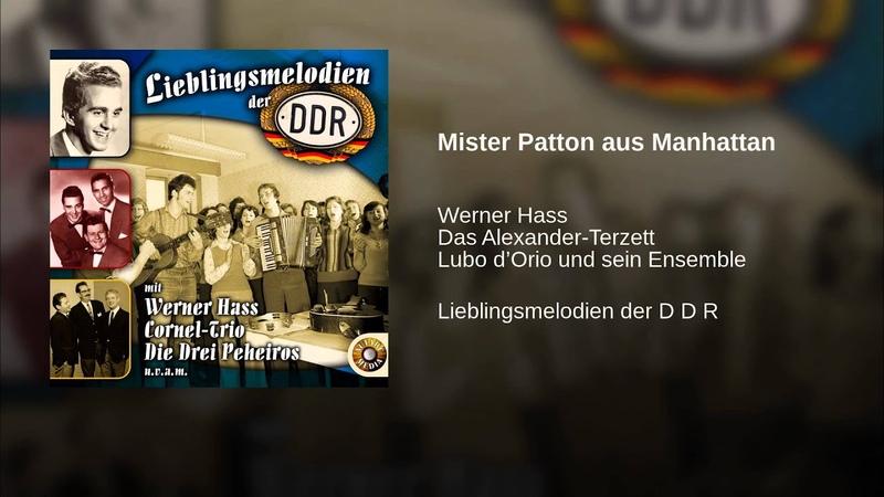 Mister Patton aus Manhattan. Werner Hass and Alexander Terzett mit Lubo DOrio