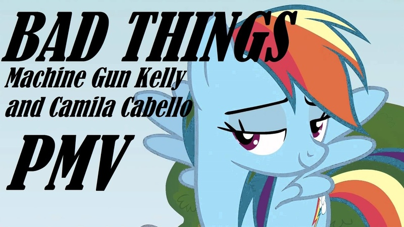 Bad Things [MLP PMV] (Machine Gun Kelly and Camila Cabello)