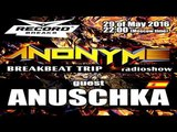 ANONYMS - BREAKBEAT TRIP 29.05.2016 @ RADIO RECORD BREAKS with guest ANUSCHKA (SPAIN)