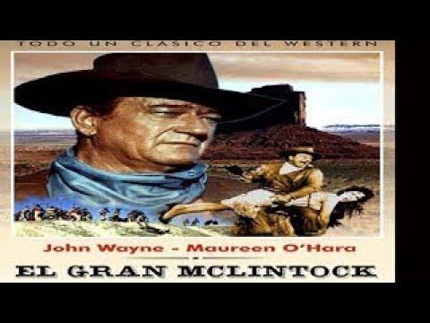 El gran McLintock 1963 JOHN WAYNE en castellano (MEJOR RESOLUCION 1150p) western en españ