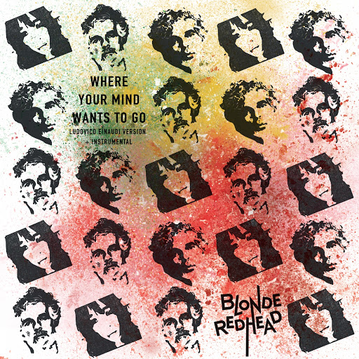 Blonde Redhead альбом Where Your Mind Wants To Go (feat. Ludovico Einaudi)