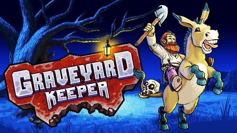 БУДЬТЕ МОИМ ГРОБОВЩИКОМ Graveyard Keeper СТРИМ 8