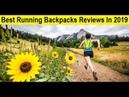 Top 3 Best Running Backpacks Reviews In 2019