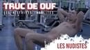 Je suis nudiste - TRUC DE OUF {OKLM TV}