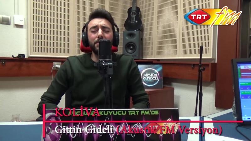 Koliva - Gittin Gideli (Akustik Fm Versiyon)