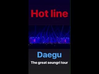 180815 seungri ig storie!! - hot line daegu - thegreatseungri thegreatseungritour