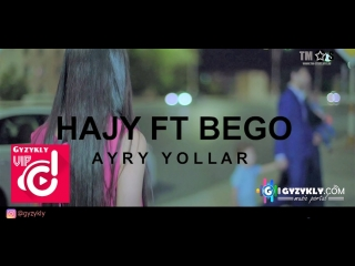 Hajy Yazmammedow Bego Begench Charyyew - Ayry yollar (Official Clip)