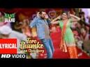 Tere Thumke Sapna Choudhary Lyrical | Nanu Ki Jaanu | Abhay Deol | Sapna Choudhary