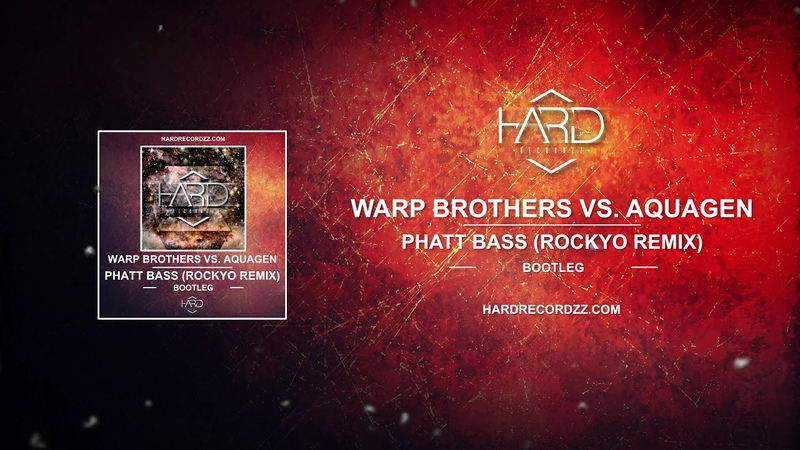 Warp Brothers vs Aquagen - Phatt Bass (RockyO Remix)