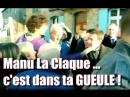 ADBK : Manu La Claque ... cest dans ta GUEULE ! ( Gifle de Valls ) ( 2017 )