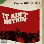 Cypress Hill альбом It Ain't Nothin'