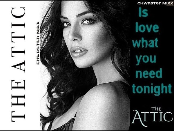 The Attic - Is Love What U Need Tonight /Chwaster Mixx/ New Italo Disco 2018