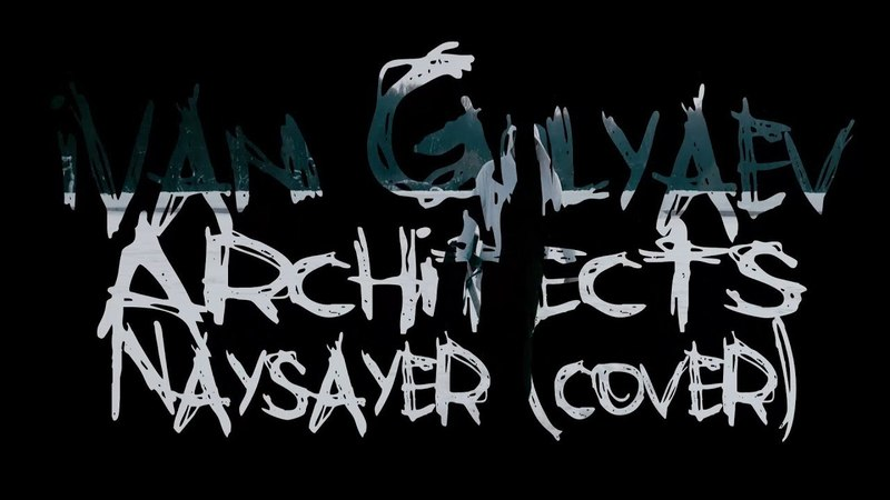 Ivan Gulyaev | Architects -Naysayer (Cover)