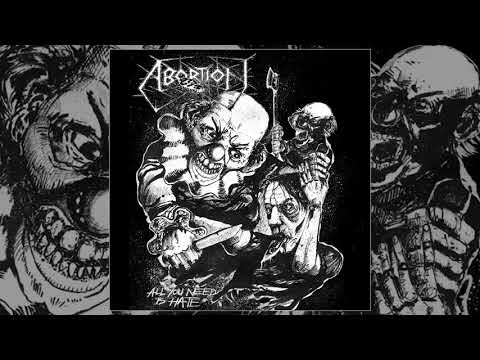 Abortion - All You Need Is Hate LP FULL ALBUM (2017/2018 - Grindcore)