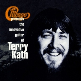 Chicago альбом Chicago Presents The Innovative Guitar Of Terry Kath