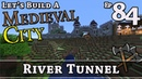 How To Build A Medieval City :: E84 :: River Tunnel :: Minecraft :: Z One N Only