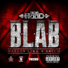 Ace Hood альбом B.L.A.B. (Ballin Like A B*tch)