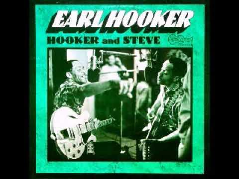 Earl Hooker Hooker And Steve 1970 Strung Out Woman Blues Dimitris Lesini Greece