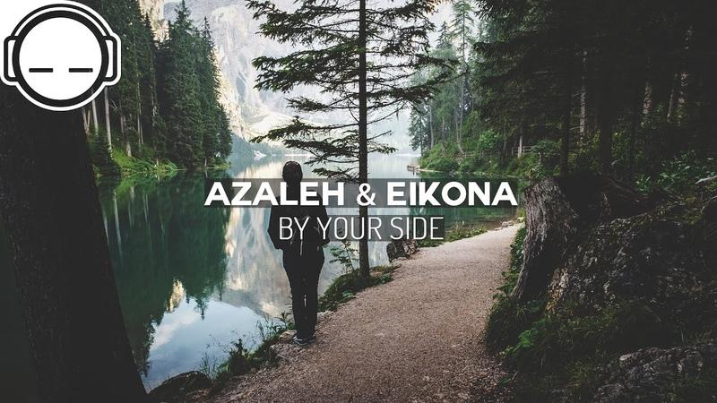 Azaleh Eikona - By Your Side [ambient garage bass]