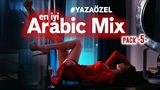 Best Arabic Music Remix SET 5