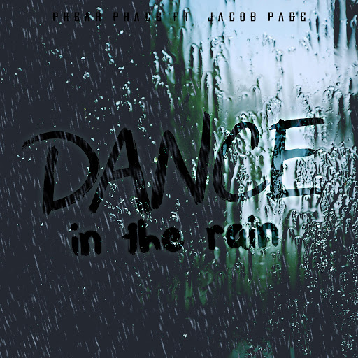 Phear Phace альбом Dance in the Rain (feat. Jacob Page)