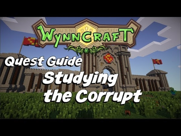 Studying the Corrupt | Wynncraft Quest Guide [Remade]