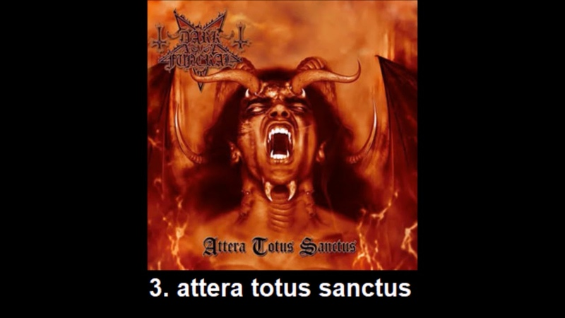 Attera Totus Sanctus - Dark Funeral (full album, including Open The Gates 2005 remaster)