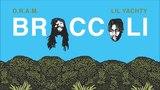 D.R.A.M. - Broccoli feat. Lil Yachty-Ear Rape