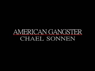 The American Gangster.
