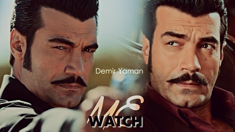 Demir Yaman (Bir Zamanlar Çukurova) Watch me