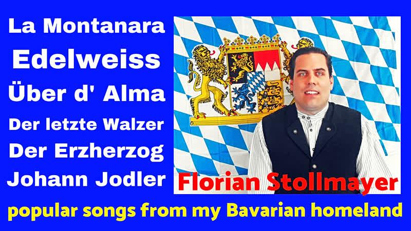 Popular songs from my Bavarian homeland (Ueber d' Alma, Erzherzog Johann Jodler...)