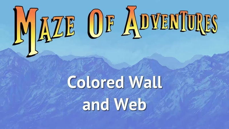 Maze Of Adventures - Colored Wall and Web tutorial