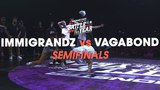 Immigrandz vs Vagabond Semifinals .stance Battle of the Year France 2018