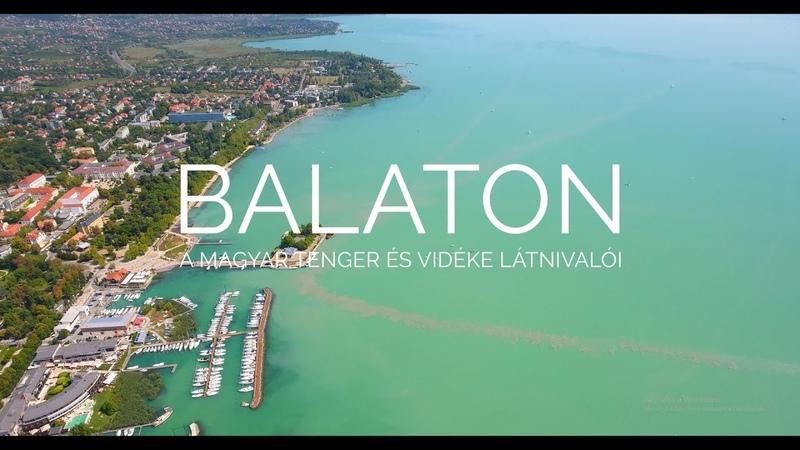 BALATON - a magyar tenger és vidéke látnivalói  DRONE VIDEOS 02 