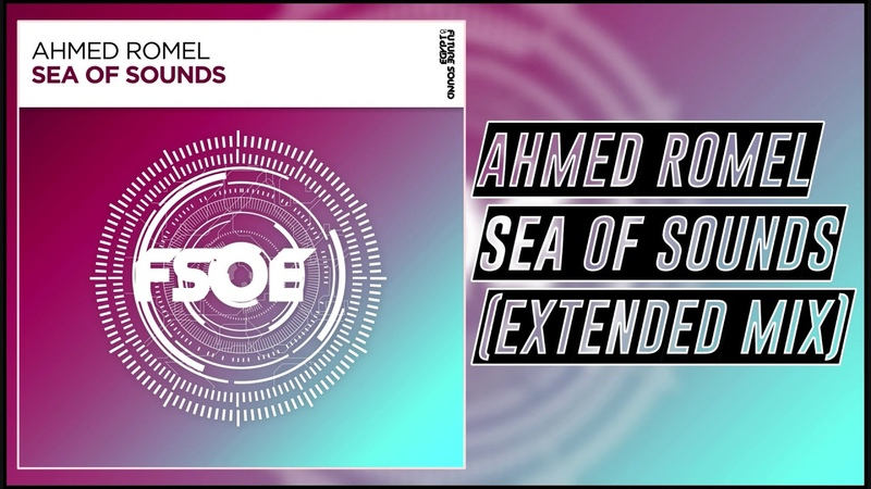 Ahmed Romel Sea Of Sounds Extended Mix Future Sound Of Egypt