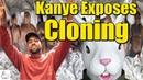 Kanye West Exposes Cloning