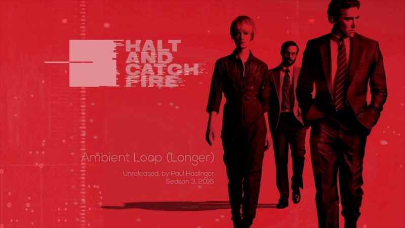 Ambient (Longer) [Unreleased] - Halt and Catch Fire OST