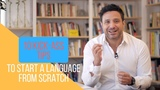 10 Kick-Ass Tips to Learn Any Language From Scratch