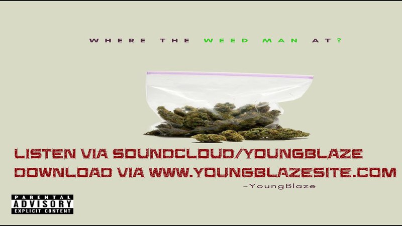 YoungBlaze-Where The Weed Man At (Audio)