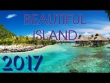 Top 10 Most Beautiful Islands in The World 2017