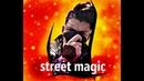 Street magic I'm so sorry I didn't do much
