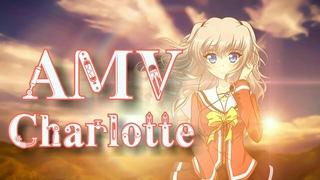 ✪ AMV ✙ Charlotte ✪