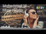 Nury Hayko Myradow Muhammet Meredow - Baby 2018
