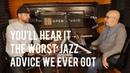 The Worst Jazz Advice We Ever Got - Peter Martin Adam Maness | You'll Hear It S3E100