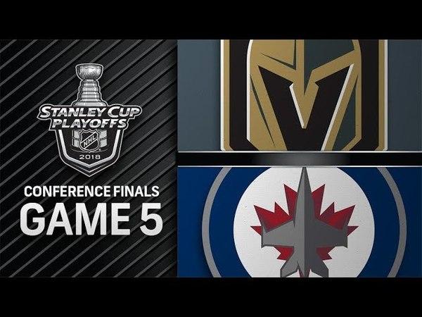 Vegas Golden Knights vs Winnipeg Jets – May. 20, 2018 | Game 5