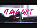 Flava Colt - TWIX - Preview